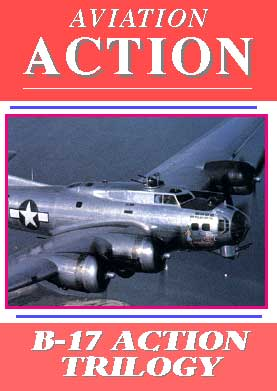 Aviation Action, B-17 Action Trilogy
