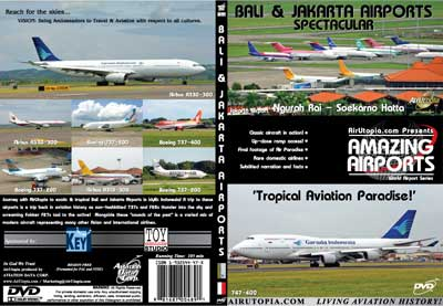 Bali & Jakarta Airports Spectacular (DVD), Air Utopia Aviation DVDs Item Number AUT49