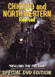 "Chicago and North Western Railroad, ""Rolling the Freight"" (DVD)"