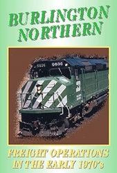 Burlington Northern Freight Operations In The Early 1970s (DVD)