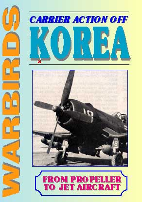 Carrier Action Off Korea: From Propeller to Jet Aircraft (DVD), Non-Fiction Video Aviation DVDs Item Number DV554