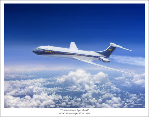 "BOAC Super VC10 - ""Trans-Atlantic Speedbird"" by Mark Karvon Aviation Art Item Number: MKNBOAC"